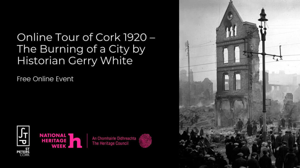 Online Tour of Cork 1920 – The Burning of City